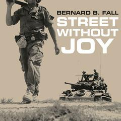 Street without Joy by Bernard B. Fall