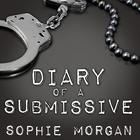 Diary of a Submissive by Sophie Morgan
