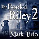 The Book of Riley 2 by Mark Tufo