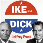 Ike and Dick by Jeffrey Frank
