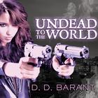 Undead to the World by D. D. Barant