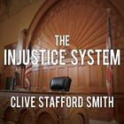 The Injustice System by Clive Stafford Smith
