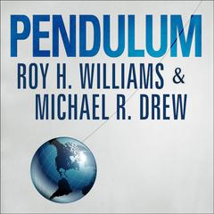 Pendulum by Michael R. Drew, Roy H. Williams