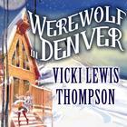 Werewolf in Denver by Vicki Lewis Thompson