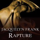 Rapture by Jacquelyn Frank
