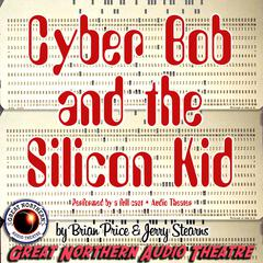 Cyber Bob and the Silicon Kid by Brian Price