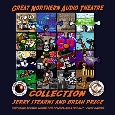 The Great Northern Audio Theatre Collection by Jerry Stearns, Brian Price