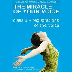 The Miracle of Your Voice - Class 1 - Registrations by Barbara Ann Grant