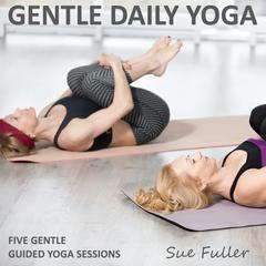 Gentle Daily Yoga by Sue Fuller
