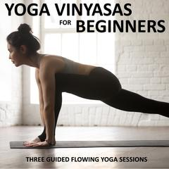 Yoga Vinyasas for Beginners by Sue Fuller