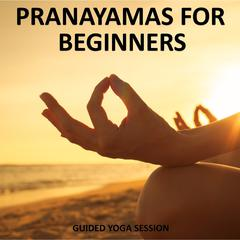 Pranayamas for Beginners by Sue Fuller