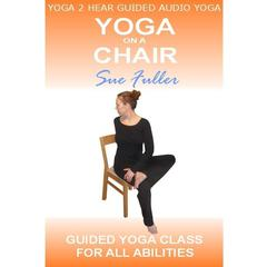Yoga on a Chair by Sue Fuller