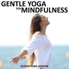 Gentle Yoga for Mindfulness by Sue Fuller