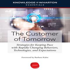 The Customer of Tomorrow by Knowledge@Wharton