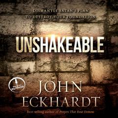 Unshakeable by John Eckhardt