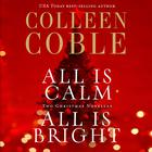 All is Calm, All is Bright by Colleen Coble