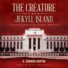 The Creature from Jekyll Island, Fifth Edition by G. Edward Griffin