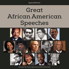 Great African American Speeches by Nelson Mandela, others, SpeechWorks
