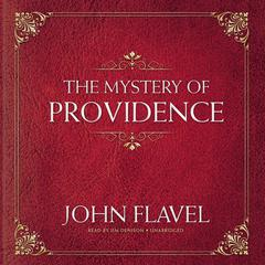 The Mystery of Providence by John Flavel