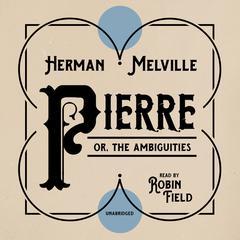 Pierre by Herman Melville
