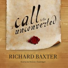 A Call to the Unconverted by Richard Baxter