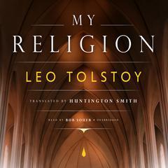 My Religion by Leo Tolstoy