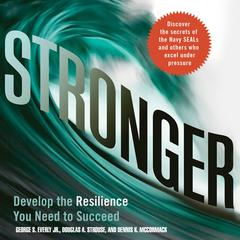 Stronger by George S. Everly Jr., PhD, Douglas A. Strouse, PhD, Dennis K. McCormack, PhD