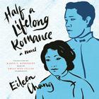 Half a Lifelong Romance by Eileen Chang