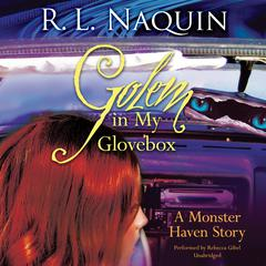 Golem in My Glovebox by R. L. Naquin