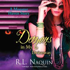 Demons in My Driveway by R. L. Naquin