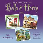 The Adventures of Bella & Harry, Vol. 2 by Lisa Manzione