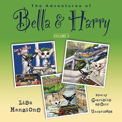 The Adventures of Bella & Harry, Vol. 3 by Lisa Manzione
