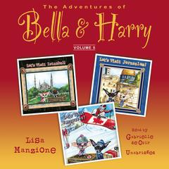 The Adventures of Bella & Harry, Vol. 5 by Lisa Manzione