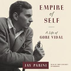 Empire of Self by Jay Parini
