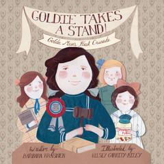 Goldie Takes a Stand! by Barbara Krasner