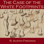 The Case of the White Footprints by R. Austin Freeman