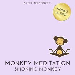 Smoking Monkey Meditation by Benjamin Bonetti
