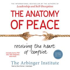 The Anatomy of Peace, Expanded Second Edition by the Arbinger Institute