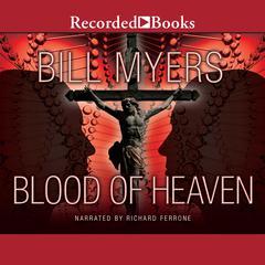 Blood of Heaven by Bill Myers