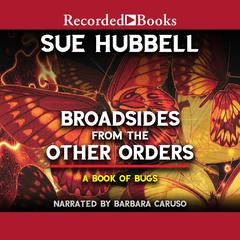 Broadsides from the Other Orders by Sue Hubbell