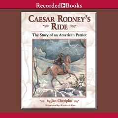 Caesar Rodney's Ride by Jan Cheripko