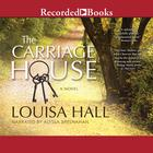 The Carriage House by Louisa Hall