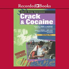 Crack and Cocaine by Linda Bayer, PhD