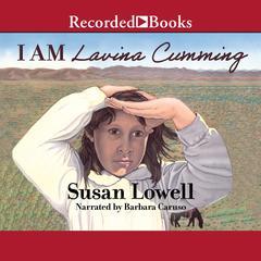 I Am Lavina Cumming by Susan Lowell