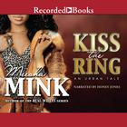Kiss the Ring by Meesha Mink