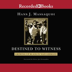 Destined to Witness by Hans Massaquoi