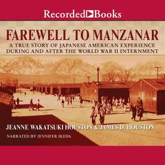 Farewell to Manzanar by Jeanne Wakatsuki Houston, James D. Houston