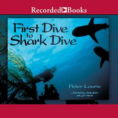 First Dive to Shark Dive by Peter Lourie