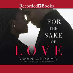 For the Sake of Love by Dwan Abrams