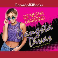 Gangsta Divas by De'nesha Diamond